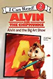 img - for Alvin and the Chipmunks: Alvin and the Big Art Show (I Can Read Level 2) book / textbook / text book