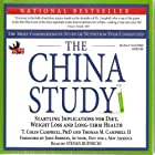 The China Study: The Most Comprehensive Study of Nutrition Ever Conducted and the Startling Implications for Diet, Weight Loss, And Long-term Health Hörbuch von T. Colin Campbell, Thomas M. Campbell Gesprochen von: Stefan Rudnicki