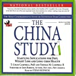 The China Study: The Most Comprehensive Study of Nutrition Ever Conducted and the Startling Implications for Diet, Weight Loss, And Long-term Health | T. Colin Campbell,Thomas M. Campbell