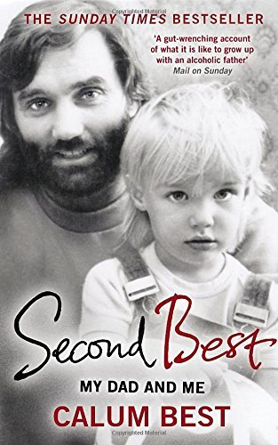 Second Best: My Dad and Me by Calum Best (2016-06-01)