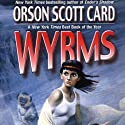 Wyrms (       UNABRIDGED) by Orson Scott Card Narrated by Emily Janice Card
