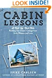 Cabin Lessons: A Nail-by-Nail Tale: Building Our Dream Cottage from 2x4s, Blisters, and Love