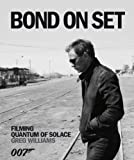 Bond on Set: Filming Quantum of Solace