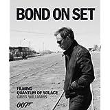 """Bond on Set: Filming Quantum of Solacevon """"Greg Williams"""""""