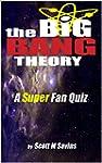 The Big Bang Theory A Super Fans Quiz