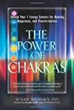 img - for The Power of Chakras: Unlock Your 7 Energy Centers for Healing, Happiness and Transformation book / textbook / text book