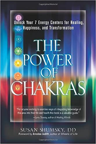 The Power of Chakras: Unlock Your 7 Energy Centers for Healing, Happiness and Transformation written by Susan Shumsky