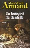 echange, troc Marie-Paul Armand - Un bouquet de dentelle