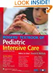 Rogers' Textbook of Pediatric Intensi...