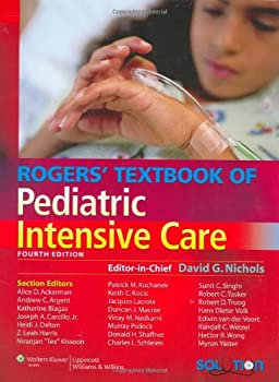 Rogers' Textbook of Pediatric Intensive Care (Nichols, Roger's Textbook of Pediatric Intensive Care) David G. Nichols