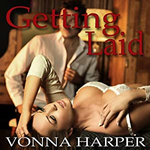 Getting Laid | [Vonna Harper]