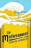 The Misfortunates: A Novel