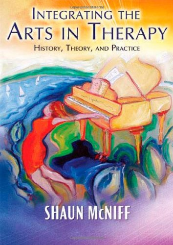 Integrating the Arts in Therapy: History, Theory, and...