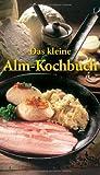 Das kleine Alm-Kochbuch (KOMPASS-Kochbücher)