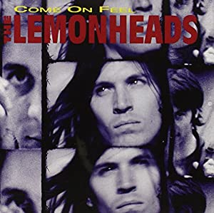 Come on Feel the Lemonheads