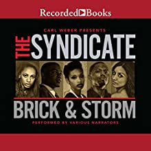 The Syndicate: Carl Weber Presents Audiobook by  Brick,  Storm Narrated by Diana Luke, Dylan Ford, Randall Buck, Ian Eugene Ryan, Daxton Edwards, Carmen Vine