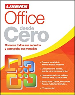 OFFICE DESDE CERO: Espanol, Users (Spanish Edition): Alejandro D