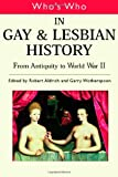 Who's Who in Gay and Lesbian History: From Antiquity to World War II [volume 1 Who's Who]: From Antiquity to the Mid-twentieth Century Vol 1