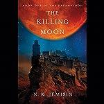 The Killing Moon: Dreamblood, Book 1 | N. K. Jemisin