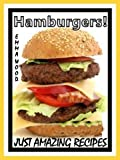 Hamburgers! - Just Amazing Recipes