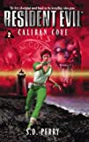 Caliban Cove (Resident Evil #2) (067102440X) by Perry, S.D.