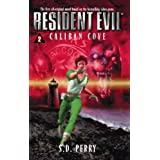 Caliban Cove (Resident Evil #2) ~ S.D. Perry