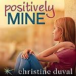 Positively Mine | Christine Duval