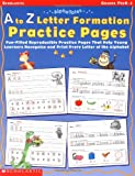 AlphaTales: A to Z Letter Formation Practice Pages: Fun-filled Reproducible Practice Pages That Help Young Learners Recognize and Print Every Letter of the Alphabet