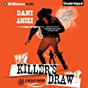 Killer's Draw: The Circuit Rider (       UNABRIDGED) by Dani Amore Narrated by Mikael Naramore