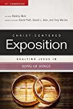 Exalting Jesus in Song of Songs (Christ-Centered Exposition Commentary)