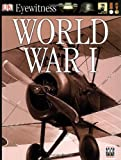 img - for World War I (Eyewitness) book / textbook / text book