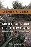 img - for Soviet Fates and Lost Alternatives: From Stalinism to the New Cold War by Cohen, Stephen F. (2011) Paperback book / textbook / text book