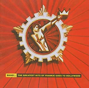 Bang...The Greatest Hits Of Frankie Goes To Hollywood