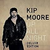 Kip Moore UP ALL NIGHT