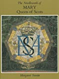 Needlework of Mary Queen of Scots
