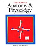 Textbook of anatomy & physiology (0801602890) by Catherine Parker Anthony