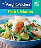 Weight Watchers Fresh and Fabulous: Fantastic Recipes for Every Occasion (Weight Watchers Mini Series)