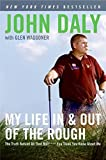 img - for My Life in and out of the Rough: The Truth Behind All That Bull**** You Think You Know About Me by John Daly (2007-03-27) book / textbook / text book