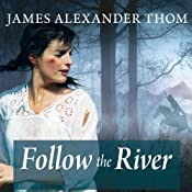 Follow the River | [James Alexander Thom]