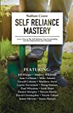 img - for Self Reliance Mastery: Learn How to Be Self-Reliant, Live Sustainably, and Be Prepared for Any Disaster book / textbook / text book