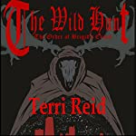 The Wild Hunt: The Order of Brigid's Cross, Book 1 | Terri Reid