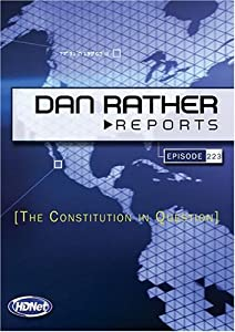 Dan Rather Reports #223: The Constitution in Question (WMVHD)