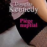 Piège nuptial | Douglas Kennedy