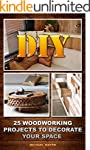 DIY: 25 Woodworking Projects To Decor...