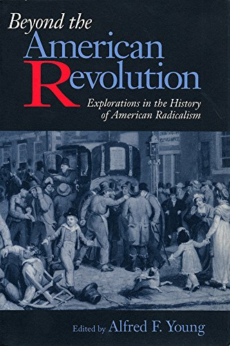 essays on the radicalism of the american revolution
