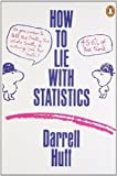 img - for How to Lie with Statistics (Penguin Business) by Huff, Darrell New Edition (1991) book / textbook / text book