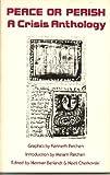 Peace Or Perish, A Crisis Anthology