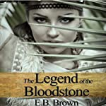 The Legend of the Bloodstone: Time Walkers, Book 1 (       UNABRIDGED) by E.B. Brown Narrated by Dara Rosenberg