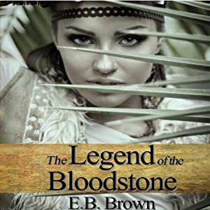 The Legend of the Bloodstone: Time Walkers, Book 1 | [E.B. Brown]