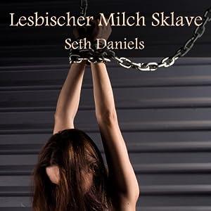Lesbischer Milch Sklave Hörbuch